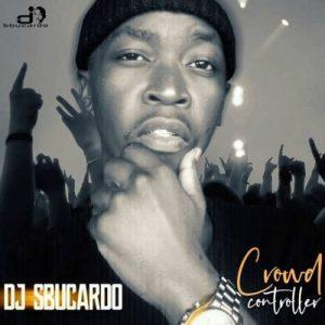 Dj Sbucardo – Crowd Controller