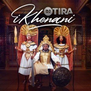 Dj Tira – Ikhenani (Cover Artwork, Tracklist + Release Date)