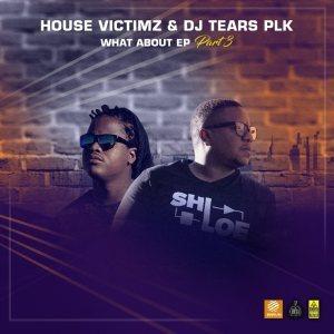 House Victimz & DJ Tears PLK – I Wanna Be