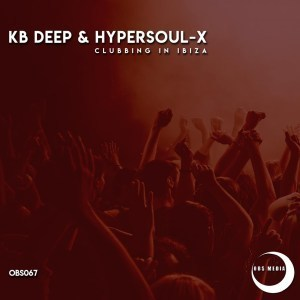 KB Deep & HyperSOUL-X – Clubbing In Ibiza (Afro Mix)