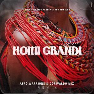 Loony Johnson – Homi Grandi (Afro Warriors & Dorivaldo Mix Remix)