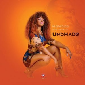 MaWhoo – Umshado Ft. Heavy-K