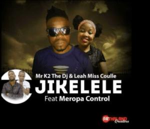 Mr K2 – Jikelele Ft. Leah & Meropa Control