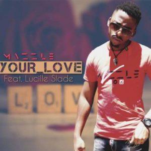 Mvzzle – Your Love Ft. Lucille Slade