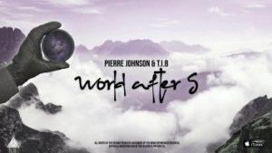 Pierre Johnson & T.I.B – World After 5 (Radio Edit)