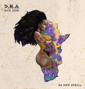 Rick Jade – D.N.A (Da New Africa)