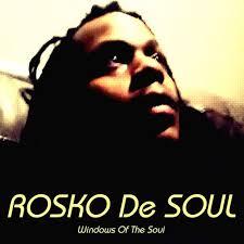 Rosko De Soul – Windows of the Soul