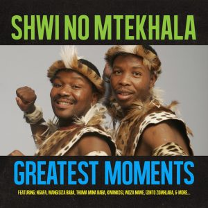 Shwi no Mtekhala – Greatest Moments Of
