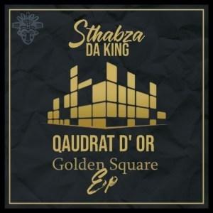 Stahbza Da King – Qaudrat D'Or Golden Square (EP)