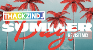 ThackzinDJ – Summer days(Revisit Mix)