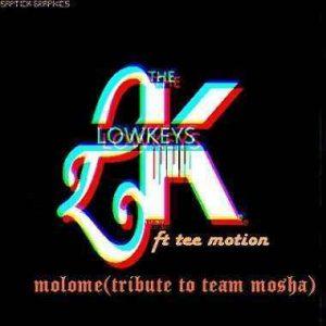 The Lowkeys Ft. Tee Motion – Malome (Tribute to Team Mosha)