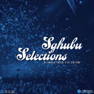 Angelo TheeDJ & DJ Sta Vins – Sgubhu Selections Vol.02 (Winter Edition)
