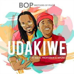 B.O.P – Udakiwe Ft. Kid X, Professor & Mpumi