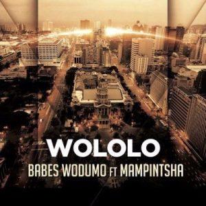 Babes Wodumo Ft. Mampintsha – Wololo