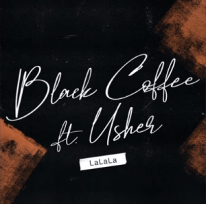 Black Coffee – LaLaLa Ft. Usher
