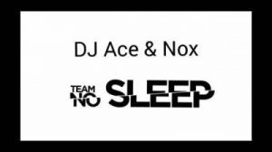 DJ Ace & Nox – Team No Sleep (Amapiano)