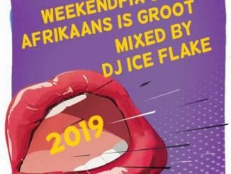 DJ Ice Flake – WeekendFix 35 (Afrikaans is Groot 2019)
