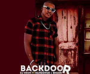 DJ Nkoh – Back Door Ft. Manqonqo & Bhizer