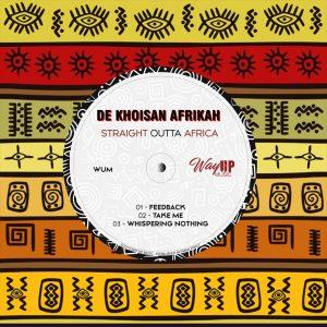 De Khoisan Afrikah – Straight Outta Africa