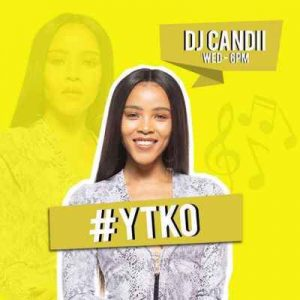 Dj Candii – YTKO Gqomnificent Mix 2019-09-04