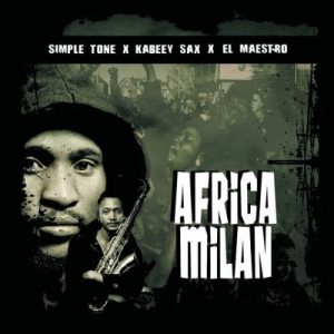 El Maestro, Simple Tone & KaBeey Sax – Africa Milan