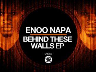 Enoo Napa – Behind These Walls