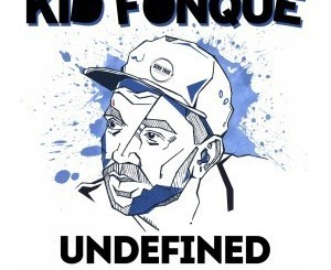 Kid Fonque – Undefined