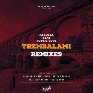 PabloSA , PoeticSoul – Thembalami (KingDonna Remix)
