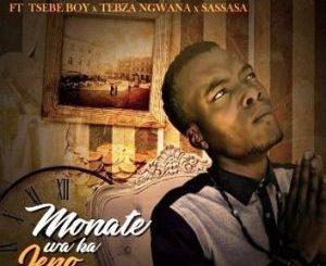 T Man – Monate Ft. Tsebe Boy & Tebza Ngwana and SASSASA (2019)
