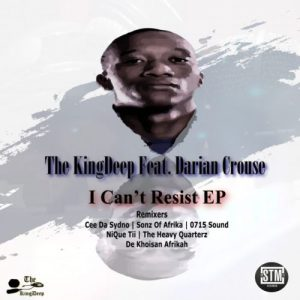 The Kingdeep, Darian Crouse – I Can't Resist (De Khoisan Afrikah's Intrinsic Mix)
