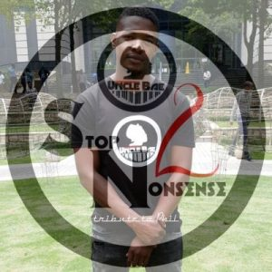 Uncle Bae – Stop Nonsense 2 (Tribute to Phil)
