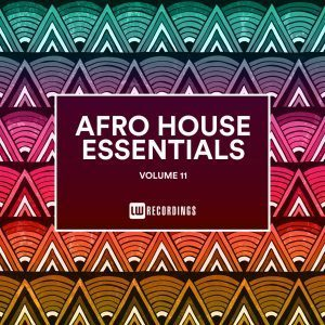 Various Artists – Afro House Essentials, Vol. 11