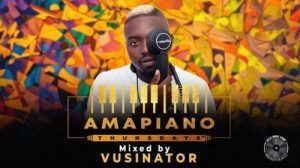 Vusinator – Amapiano Thursdays Mix