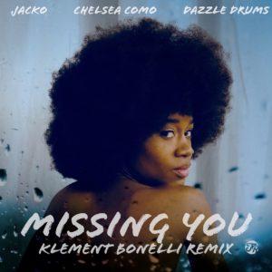 Chelsea Como, Jacko & Dazzle Drums – Missing You (Klement Bonelli Remix)