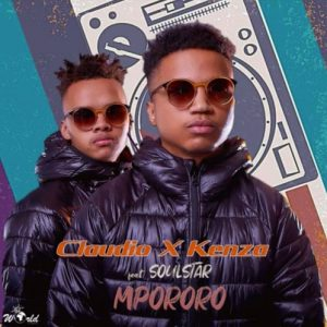 Claudio x Kenza – Mpororo Ft. Soulstar