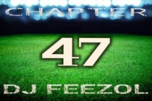 DJ FeezoL – Chapter 47 (Boland Rugby Anthems)