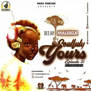 DJ Malebza – Soulfully Yours Episode 31 (October 2019)