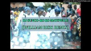 DJ Suncovition – Ko Ko Matswale (William Risk Remix)