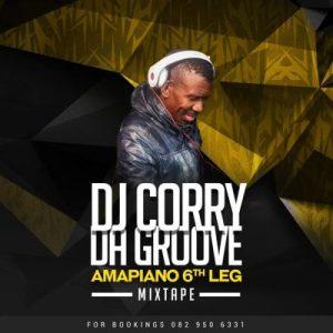 Dj Corry Da Groove – Amapiano 6th Leg Mix