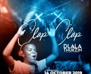 Dlala Thukzin – Clap Clap (Original mix)