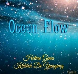 Hetero Genes – Ocean Flow Ft. Kiddoh De Yunging