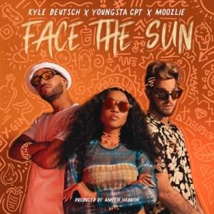 Kyle Deutsch – Face the Sun Ft. YoungstaCPT & Moozlie