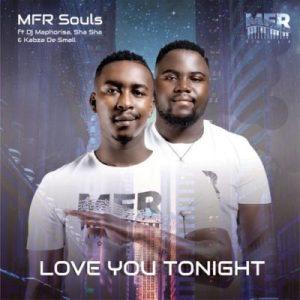 MFR Souls – Love You Tonight (Official) Ft. Kabza De Small, DJ Maphorisa & Shasha