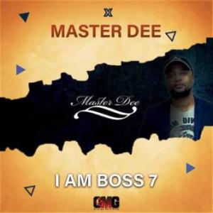 Master Dee – I Am Boss 7 Mix