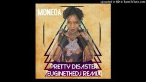 Moneoa – Pretty disaster (Euginethedj remix 2019)