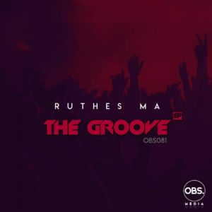 Ruthes MA – The Groove (Afro-Tech Mix)