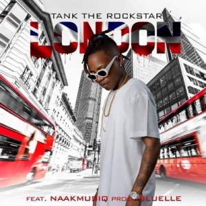 TankTheRockStar – London Ft. NaakMusiQ
