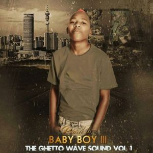 Vigro Deep – The Ghetto Wave Vol 1 (Road to Baby Boy III)