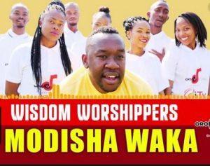Wisdom Worshipers – Modisha Waka