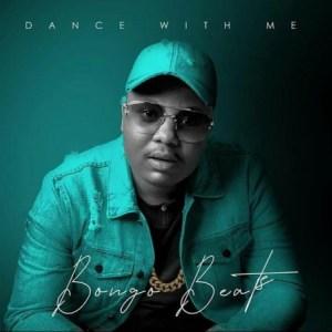 Bongo Beats – Dance with Me Ft. Xoli M